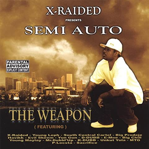 X-Raided Presents: Semi-Auto the Weapon [Explicit]