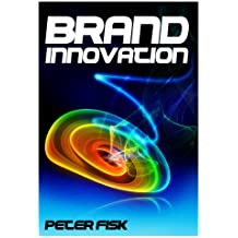 Brand Innovation: Capturing the Potential of Brands for Profitable Growth