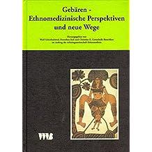 Curare. Zeitschrift für Ethnomedizin und transkulturelle Psychiatrie: Curare, Bd.8/95, Gebären, Ethnomedizische Perspektiven und neue Wege