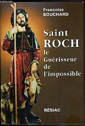 Saint Roch Le guérisseur de l'impossible