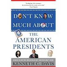 Don't Know Much About® the American Presidents (Don't Know Much About...(Hardcover)) (English Edition)