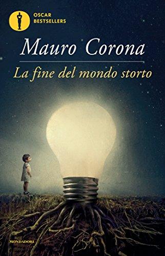 La fine del mondo storto (Scrittori italiani e stranieri) di [Corona, Mauro]