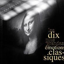 Les Dix Plus Grandes Emotions Classiques