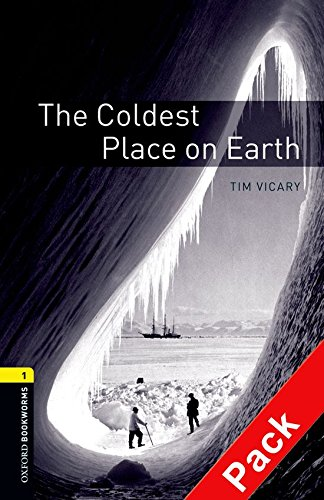 Oxford Bookworms Library: Oxford Bookworms 1. The Coldest Place on Earth. CD Pack: 400 Headwords