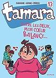 """Afficher """"Tamara n° 13<br /> Entre les deux, mon coeur balance"""""""