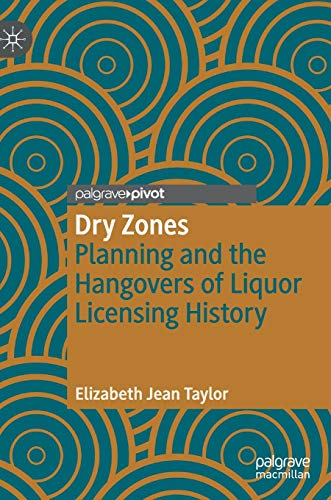 Dry Zones: Planning and the Hangovers of Liquor Licensing History