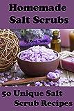 Homemade Salt Scrubs: 50 DIY Salt Scrub Recipes