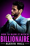 How to Blow It with a Billionaire (Arden St. Ives Book 2) (English Edition)