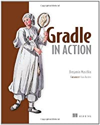 Gradle in Action by Benjamin Muschko (2014-03-09)