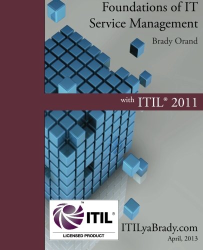 Foundations of IT Service Management with ITIL 2011: ITIL Foundations Course in a Book por Brady Orand