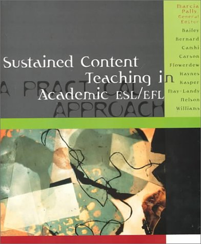 Sustained Content Teaching in Academic ESL/EFL: A Practical Approach