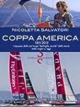 COPPA AMERICA - 1851-2013: L'epopea d...