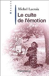 Le Culte de l'émotion
