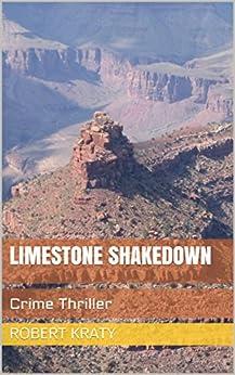 Limestone Shakedown: Crime Thriller by [Kraty, Robert]