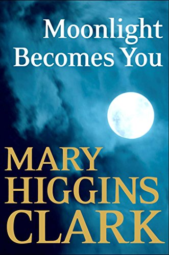 Moonlight Becomes You (English Edition) eBook: Mary Higgins Clark ...