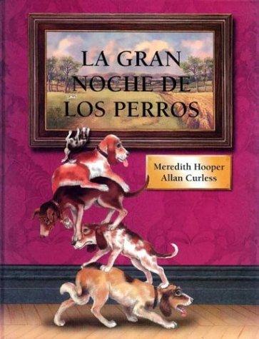 La Gran Noche de los Perros / Dogs' Night