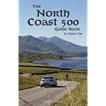 The North Coast 500 Guide Book (Charles Tait Guide Books)