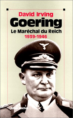 Goering, le Maréchal du Reich 1939-1946