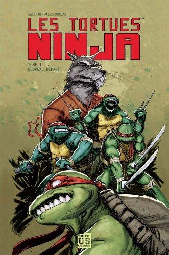 Les tortues Ninja T01 Nouveau Départ par Kevin Eastman, Tom Waltz, Dan Duncan