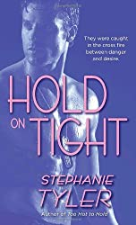Hold on Tight (Hard to Hold Trilogy, Book 3) by Stephanie Tyler (2010-01-26)
