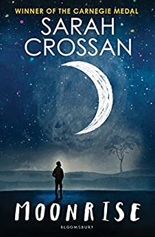 Moonrise: SHORTLISTED FOR THE COSTA CHILDREN'S BOOK AWARD 2017 by [Crossan, Sarah]