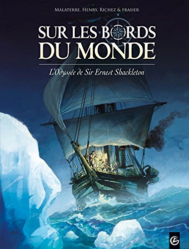 Sur les bords du monde : L'Odysée de Sir Ernest Shackleton - volume 1
