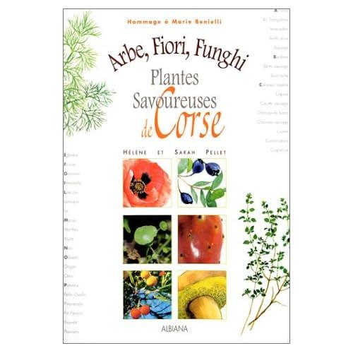 Arbe, fiori, funghi : Plantes savoureuses de Corse