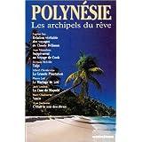 POLYNESIE. Les archipels du rêve