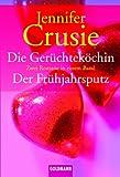 Die Gerüchteköchin /Der Frühjahrsputz: Zwei Romane in einem Band - Jennifer Crusie
