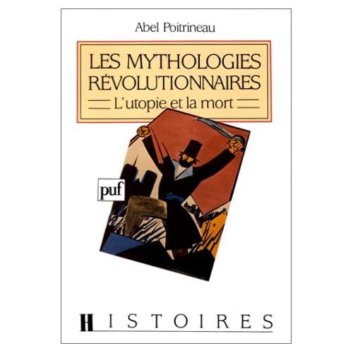 Les Mythologies révolutionnaires : L'Utopie et la mort