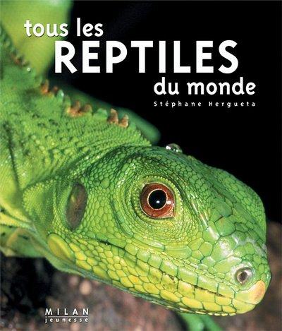 Tous les reptiles du monde par Stéphane Hergueta