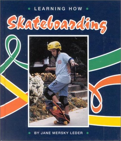 Skate Boarding (Learning how) por Jane Mersky Leder