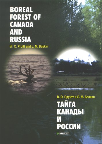 Boreal Forrest of Canada and Russia por W. O. Pruitt