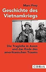 Geschichte des Vietnamkriegs: Die Tragödie in Asien und das Ende des amerikanischen Traums