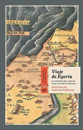 Viaje de Egeria: El primer relato de una viajera hispana (Cuadernos de Horizonte nº 11) por Egeria