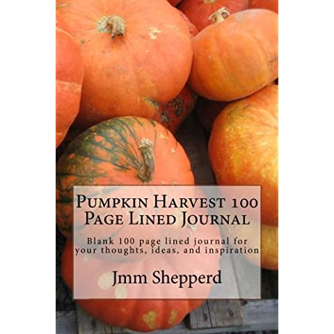 Pumpkin Harvest: Blank 100 Page Lined Journal for Your Thoughts, Ideas, and Inspiration