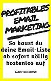 Profitables Email Marketing: So baust du deine Emailliste ab sofort völlig kostenlos auf
