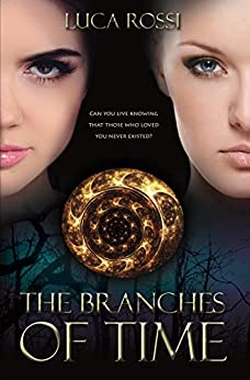 The Branches of Time by [Rossi, Luca]