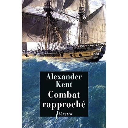 Combat rapproché: Une aventure de Richard Bolitho (Littérature étrangère t. 305)