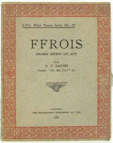 E. P. C. Welsh Drama Series N°29 -Ffrois, drama Mewn un act (en gallois)