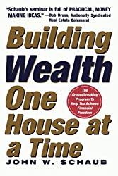 Building Wealth One House at a Time: Making it Big on Little Deals by John Schaub (2005-03-01)