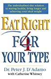Eat Right 4 Your Type by Dr Peter D'Adamo (1998-04-02)
