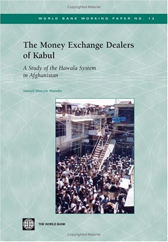 the-money-exchange-dealers-of-kabul-a-study-of-the-hawala-system-in-afghanistan-world-bank-working-p