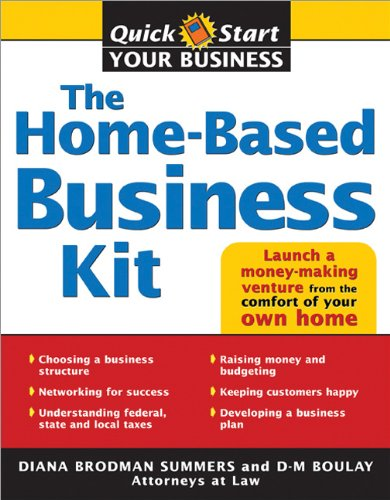 The Home-Based Business Kit: From Hobby to Profit (Quick Start Your Business) -