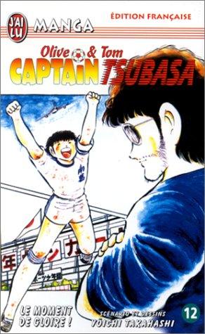 Captain Tsubasa, tome 12 : Le Moment de gloire par Yôichi Takahashi