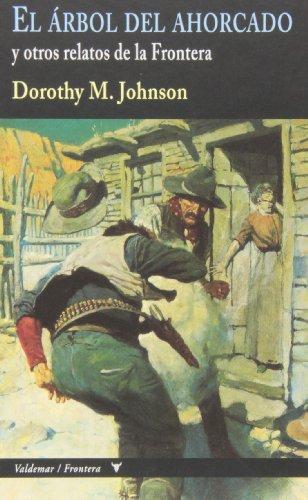 El Árbol Del Ahorcado (Frontera) por Dorothy M. Johnson