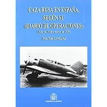 """Caza rusa en España: según su """"diario de operaciones"""" (julio de 1938 a marzo de 1939)"""