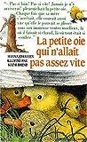 """Afficher """"Petite oie qui n'allait pas assez vite (La)"""""""