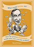 #9: What Would Keynes Do?