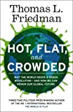 Hot, Flat, and Crowded: Why The World Needs A Green Revolution - and How We Can Renew Our Global Future